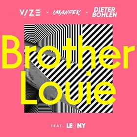 VIZE X IMANBEK X DIETER BOHLEN FEAT. LEONY - BROTHER LOUIE